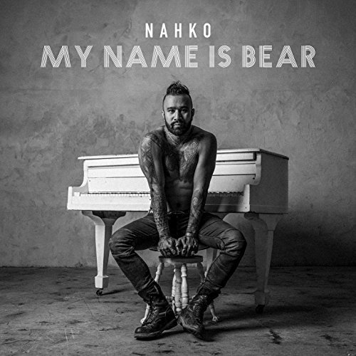 My Name Is Bear by Nahko
