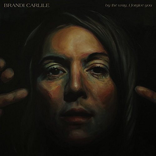 By The Way, I Forgive You by Brandi Carlile