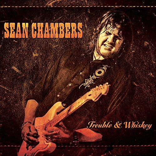 Trouble & Whiskey by Sean Chambers