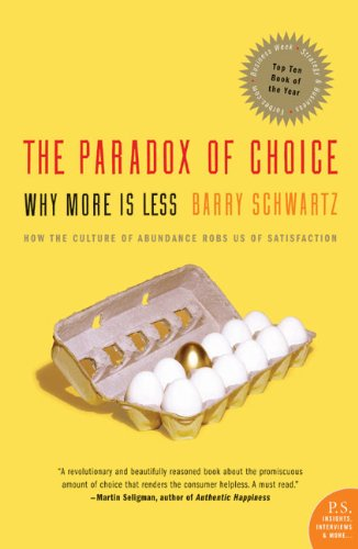 The Paradox of Choice: Why More Is Less, Revised Edition by Barry Schwartz
