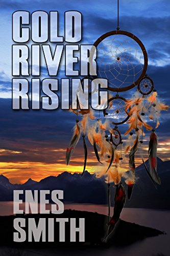 Cold River Rising by Enes Smith