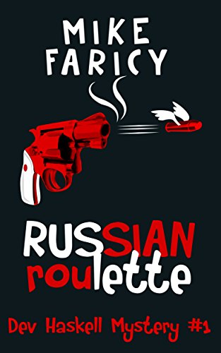 Russian Roulette (Dev Haskell - Private Investigator, Book 1) by Mike Faricy