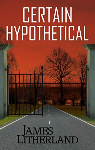 Certain Hypothetical (Slowpocalypse, Book 1) by James Litherland