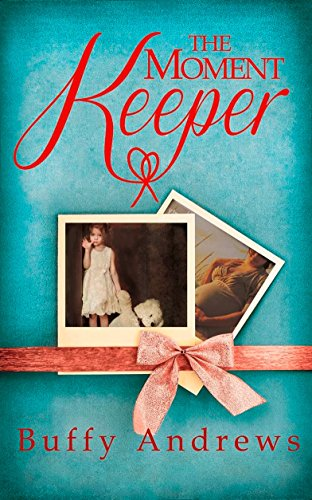 The Moment Keeper by Buffy Andrews