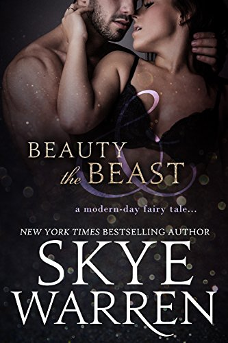 Beauty and the Beast by Skye Warren