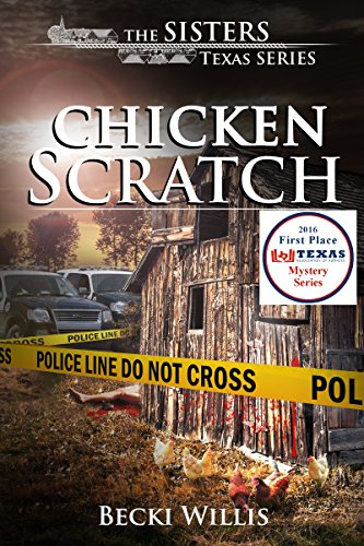 Chicken Scratch (The Sisters, Texas Mystery Series Book 1) by Becki Willis
