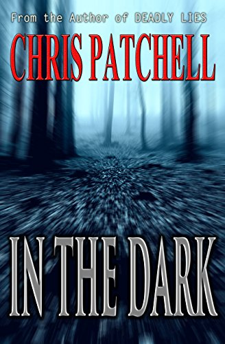 In the Dark (A Holt Foundation Story Book 1) by Chris Patchell