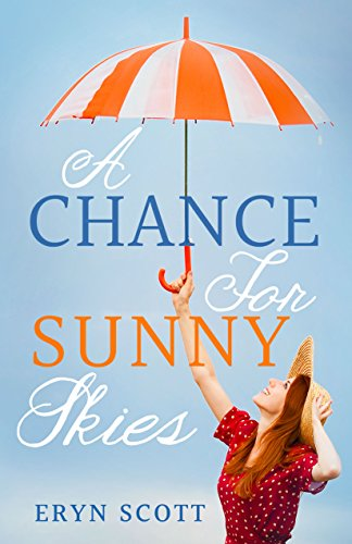 A Chance for Sunny Skies (What's in a Name? Book 1) by Eryn Scott