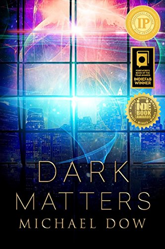 Dark Matters: A Science Fiction Thriller (Dark Matters Trilogy Book 1) by Michael Dow