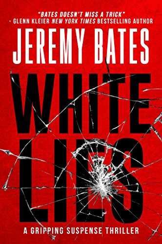 White Lies: A gripping suspense thriller by Jeremy Bates
