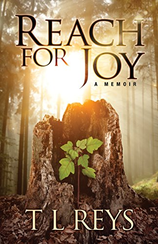 Reach for Joy by Teresa L Greenway
