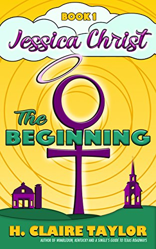 The Beginning (Jessica Christ Book 1) by H. Claire Taylor