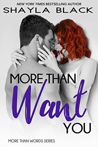 More Than Want You (More Than Words Book 1) by Shayla Black