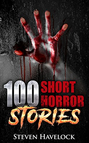 100 Short Horror Stories by Steven Havelock