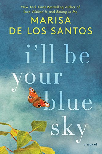 I'll Be Your Blue Sky: A Novel by Marisa de los Santos