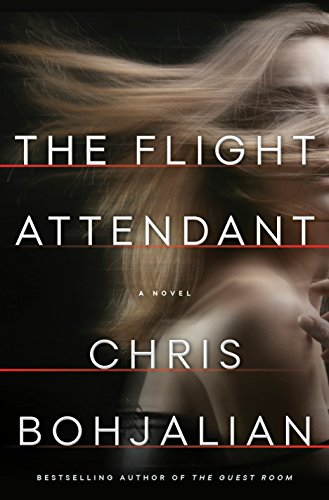 The Flight Attendant: A Novel by Chris Bohjalian