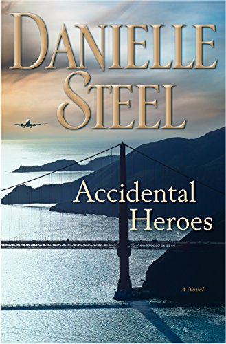 Accidental Heroes: A Novel by Danielle Steel