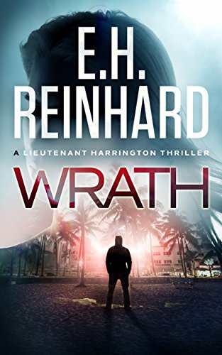 Wrath (The Lieutenant Harrington Series Book 1) by E.H. Reinhard