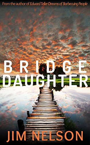 Bridge Daughter (The Bridge Daughter Cycle Book 1) by Jim Nelson