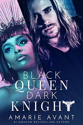 Black Queen, Dark Knight by Amarie Avant