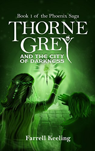Thorne Grey and the City of Darkness by Farrell Keeling