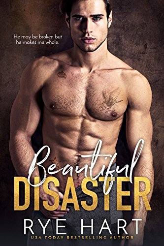 Beautiful Disaster by Rye Hart