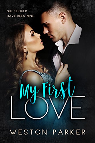 My First Love by Weston Parker