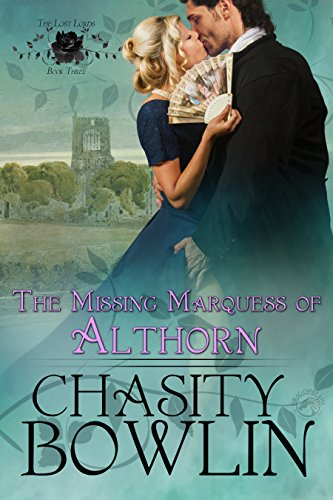 The Missing Marquess of Althorn by Chasity Bowlin