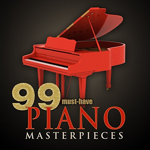 99 Must-Have Piano Masterpieces by Various artists