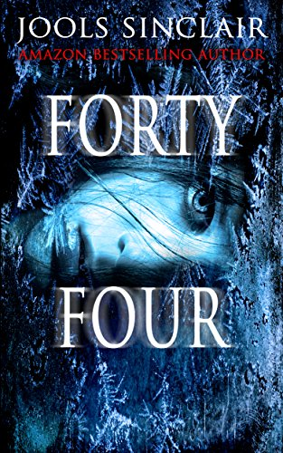 Forty-Four (44 series Book 1) by Jools Sinclair