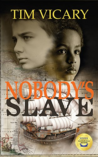 Nobody's Slave: a life-changing voyage by Tim Vicary