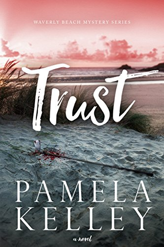 TRUST (Waverly Beach Mystery Series Book 1) by Pamela M. Kelley