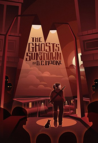 The Ghosts of Sundown (The Sundown Chronicles Book 1) by Daryl Hooke