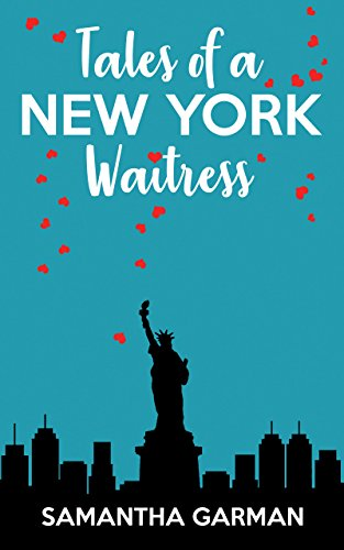 Tales of a New York Waitress (Queen of Klutz Book 1) by Samantha Garman