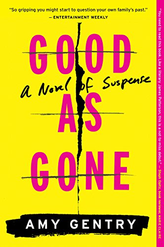 Good as Gone: A Novel of Suspense by Amy Gentry