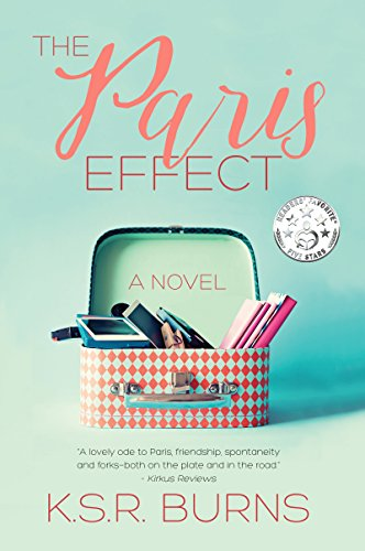 The Paris Effect: A Novel by K. S. R. Burns