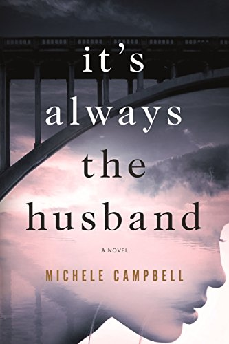 It's Always the Husband: A Novel by Michele Campbell