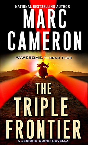The Triple Frontier (Kindle Single) (A Jericho Quinn Thriller) by Marc Cameron