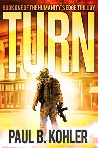 Turn, Book One of the Humanity's Edge Trilogy by Paul B Kohler