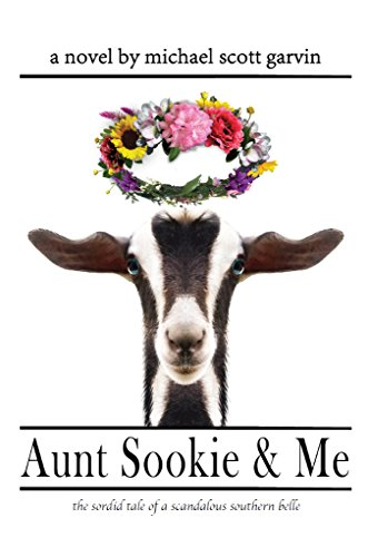 Aunt Sookie & Me: the sordid tale of a scandalous southern belle by Michael Scott Garvin