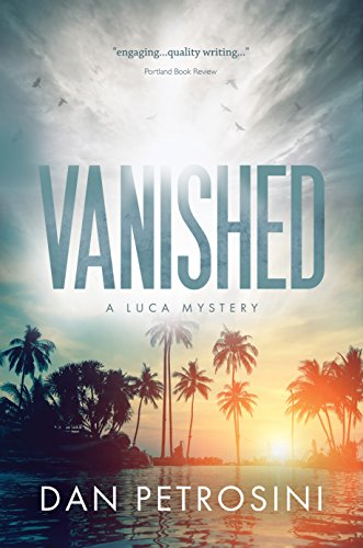 Vanished: A Luca Mystery - Book 2 by Dan Petrosini