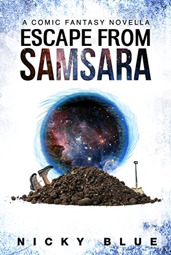 Escape From Samsara: A Dark Comedy Fantasy Adventure (Prophecy Allocation Book 1) by Nicky Blue