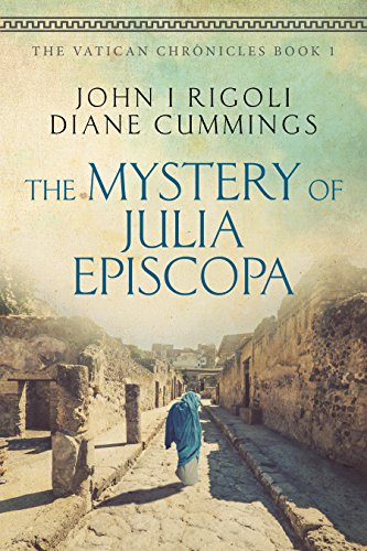 The Mystery of Julia Episcopa (The Vatican Chronicles Book 1) by John I. Rigoli