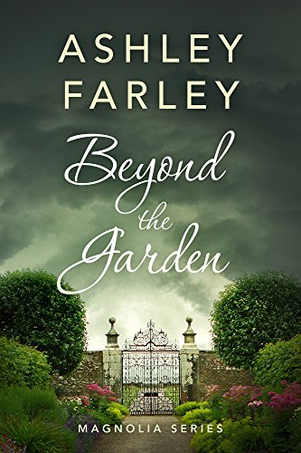 Beyond the Garden by Ashley Farley
