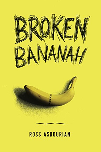 Broken Bananah: Life, Love, and Sex... Without a Penis by Ross Asdourian