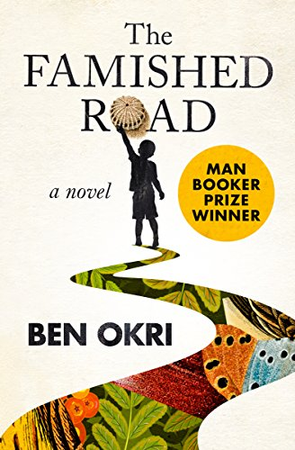 The Famished Road: A Novel by Ben Okri