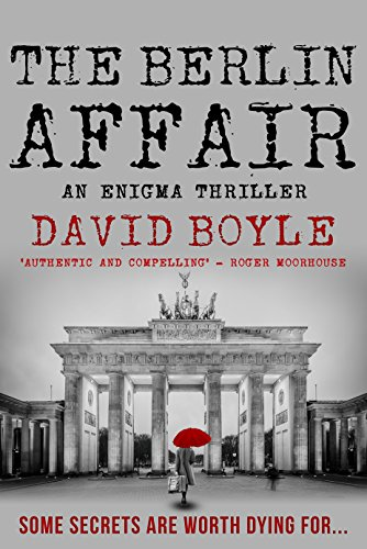 The Berlin Affair (A Xanthe Schneider Enigma thriller Book 1) by David Boyle