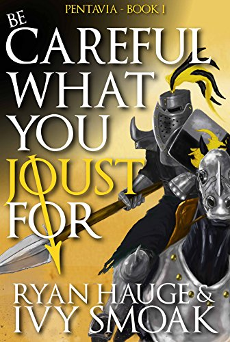 Be Careful What You Joust For by Ryan Hauge & Ivy Smoak