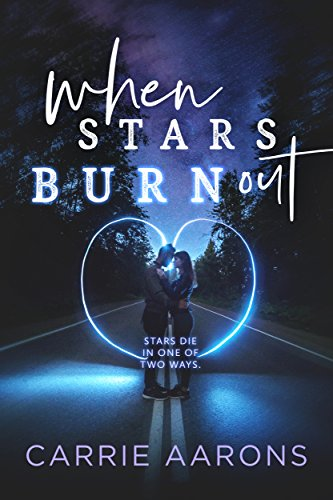When Stars Burn Out by Carrie Aarons