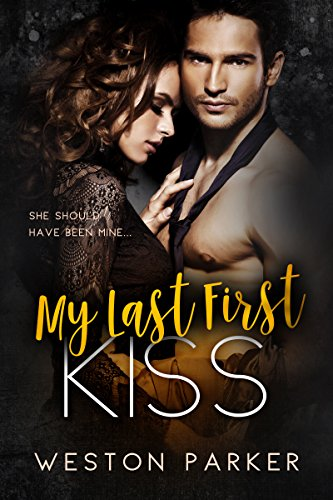 My Last First Kiss by Weston Parker